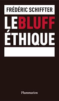 Téléchargez le livre :  Le Bluff éthique