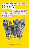 Télécharger le livre :  Initiation à la symbolique romane