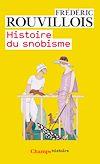 Télécharger le livre :  Histoire du snobisme