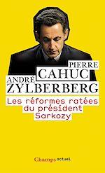 Téléchargez le livre :  Les réformes ratées du président Sarkozy