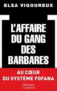 Téléchargez le livre :  L'Affaire du gang des barbares