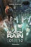 Télécharger le livre :  Black Rain (Saison 1, Tomes 1&2)
