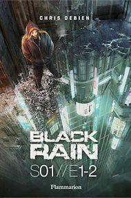 Téléchargez le livre :  Black Rain (Saison 1, Tomes 1&2)