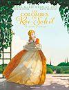 Télécharger le livre :  Les Colombes du Roi-Soleil (Tome 2) - Le Secret de Louise - édition BD