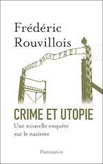 Téléchargez le livre :  Crime et utopie. Une nouvelle enquête sur le nazisme