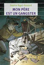 Téléchargez le livre :  Mon père est un gangster