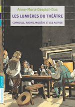 Téléchargez le livre :  Les lumières du théâtre - Corneille, Racine, Molière et les autres