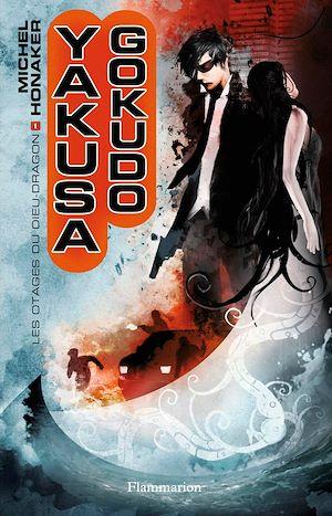 Téléchargez le livre :  Yakuza Gokudo (Tome 1) - Les otages du Dieu dragon