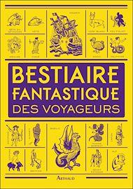 Téléchargez le livre :  Bestiaire fantastique des voyageurs