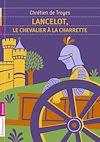 Télécharger le livre :  Lancelot, le chevalier à la charette