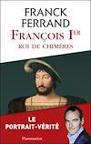 Télécharger le livre :  François 1er, roi de chimères