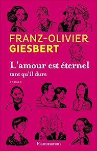 Téléchargez le livre :  L'amour est éternel tant qu'il dure