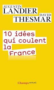 Téléchargez le livre :  10 idées qui coulent la France