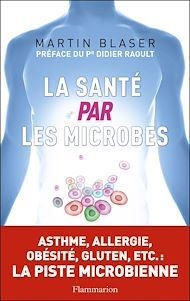 Téléchargez le livre :  La Santé par les microbes