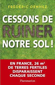 Téléchargez le livre :  Cessons de ruiner notre sol !