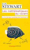 Télécharger le livre :  Les mathématiques du vivant. Ou la clé des mystères de l'existence