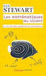 Téléchargez le livre :  Les mathématiques du vivant. Ou la clé des mystères de l'existence