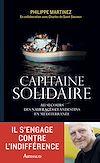 Télécharger le livre :  Capitaine solidaire. Au secours des naufragés clandestins en Méditerranée