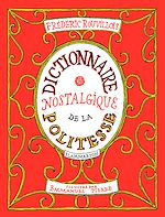 Téléchargez le livre :  Dictionnaire nostalgique de la politesse