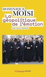 Téléchargez le livre :  La géopolitique de l'émotion