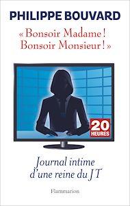 Téléchargez le livre :  Bonsoir Madame ! Bonsoir Monsieur ! Journal intime d'une reine du JT