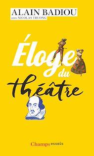 Téléchargez le livre :  Éloge du théâtre