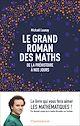Télécharger le livre : Le grand roman des maths. De la préhistoire à nos jours
