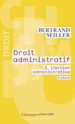 Téléchargez le livre :  Droit administratif (Tome 2) - L'action administrative (6e édition)
