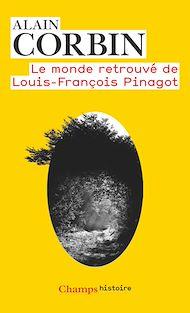 Téléchargez le livre :  Le monde retrouvé de Louis-François Pinagot