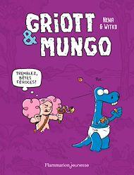 Téléchargez le livre :  Griott & Mungo (Tome 2) - Tremblez bêtes féroces !