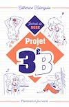Télécharger le livre :  Projet 3e B (Tome 1) - Le journal de Rose