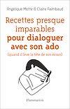 Télécharger le livre :  Recettes presque imparables pour dialoguer avec son ado