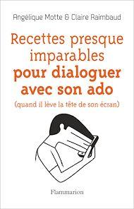 Téléchargez le livre :  Recettes presque imparables pour dialoguer avec son ado