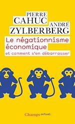 Téléchargez le livre :  Le négationnisme économique. Et comment s'en débarrasser