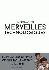 Téléchargez le livre :  Incroyables merveilles technologiques