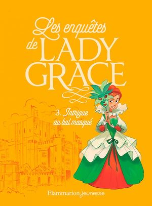 Téléchargez le livre :  Les enquêtes de Lady Grace (Tome 3) - Intrigue au bal masqué