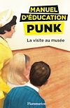 Télécharger le livre :  Manuel d'éducation punk (Tome 1) - La visite au musée