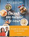 Télécharger le livre :  Orient, ma cuisine de cœur