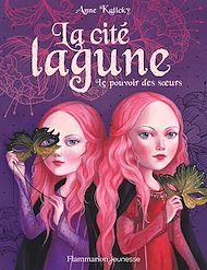 Téléchargez le livre :  La cité lagune (Tome 1) - Le pouvoir des sœurs