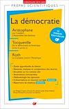 Télécharger le livre :  La démocratie - Prépas scientifiques 2019-2020 : Aristophane, Les Cavaliers. L'Assemblée des femmes - Tocqueville, De la démocratie en Amérique - Roth, Le Complot contre l'Amérique