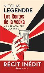 Téléchargez le livre :  Les Routes de la vodka