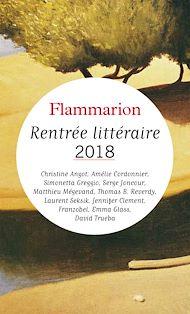 Téléchargez le livre :  Catalogue Flammarion - Rentrée littéraire 2018