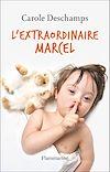 Télécharger le livre :  L'extraordinaire Marcel