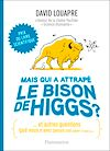 Télécharger le livre :  Mais qui a attrapé le bison de Higgs ?