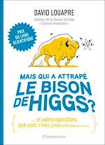 Téléchargez le livre :  Mais qui a attrapé le bison de Higgs ?