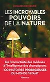 Télécharger le livre :  Les incroyables pouvoirs de la nature