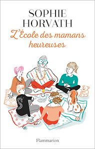 Téléchargez le livre :  L'École des mamans heureuses