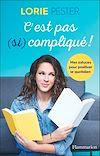Télécharger le livre :  C'est pas (si) compliqué!