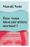 Télécharger le livre :  Êtes-vous bien sûr d'être normal?