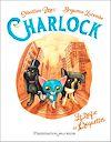 Télécharger le livre :  Charlock (Tome 2) - Le trafic de croquettes